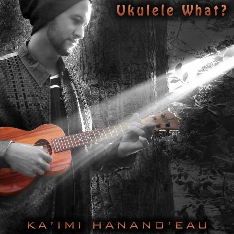 Kaimi,UkuleleWhat,EP Cover